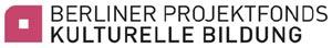 Projektfonds Kulturelle Bildung Berlin